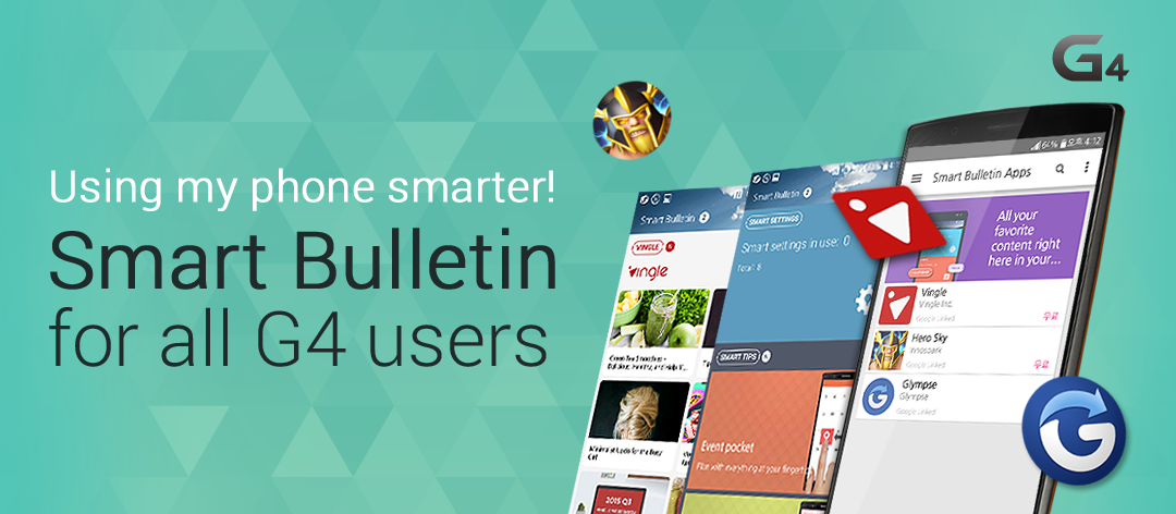 Using my phone smarter! Smart Bulletin for all G4 users 바로가기