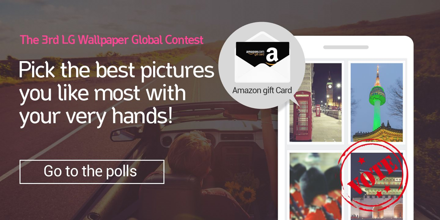 [The 3rd LG Wallpaper Global Contest] Pick the best pictures you like most with your very hands!